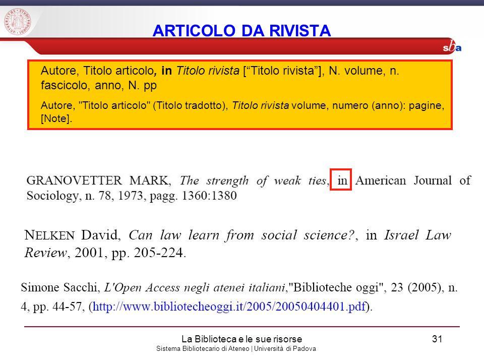 ARTICOLO DA RIVISTA Autore, Titolo articolo, in Titolo rivista [ Titolo rivista ], N. volume, n. fascicolo, anno, N. pp.